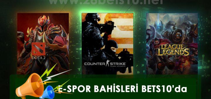 E-SPOR BAHİSLERİ İÇİN TEK ADRES BETS10!